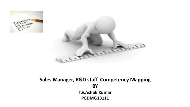 Sales Manager, R&D staff Competency Mapping BY T.V.Ashok Kumar PGDMG13111