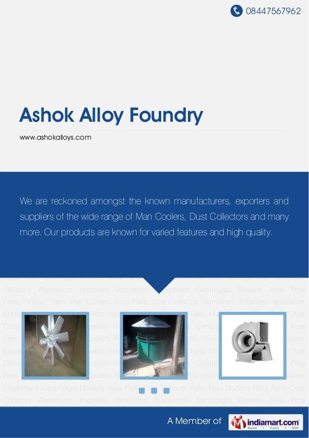 08447567962A Member ofAshok Alloy Foundrywww.ashokalloys.comAluminium Impellers Ventilation Equipment Centrifugal Blowers ...