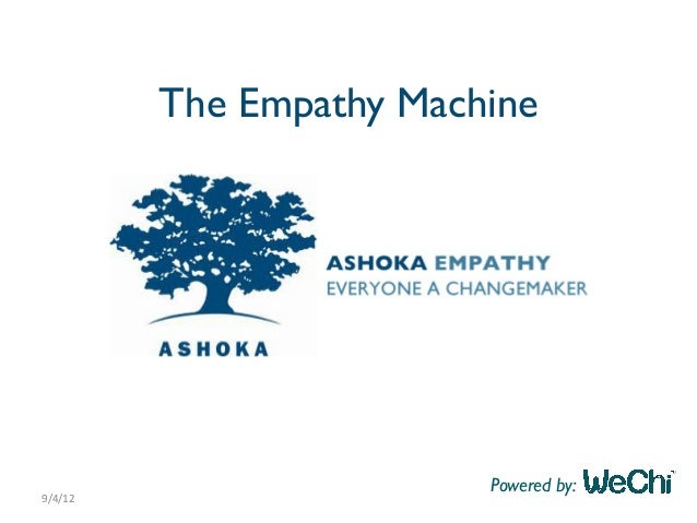 The Empathy Machine! Powered by:! 9/4/12&