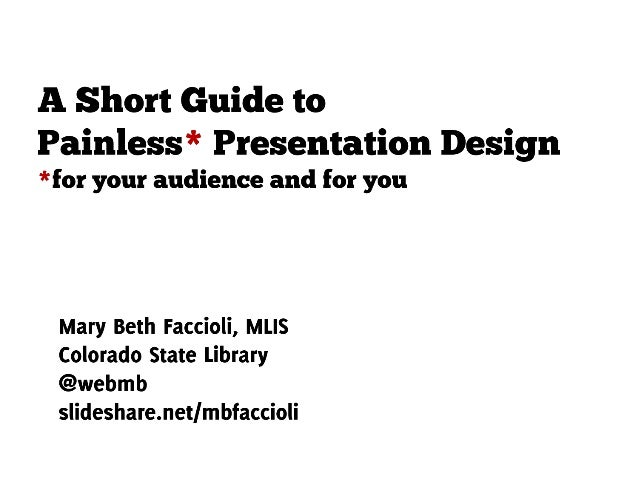 A Short Guide to Painless Presentation Design