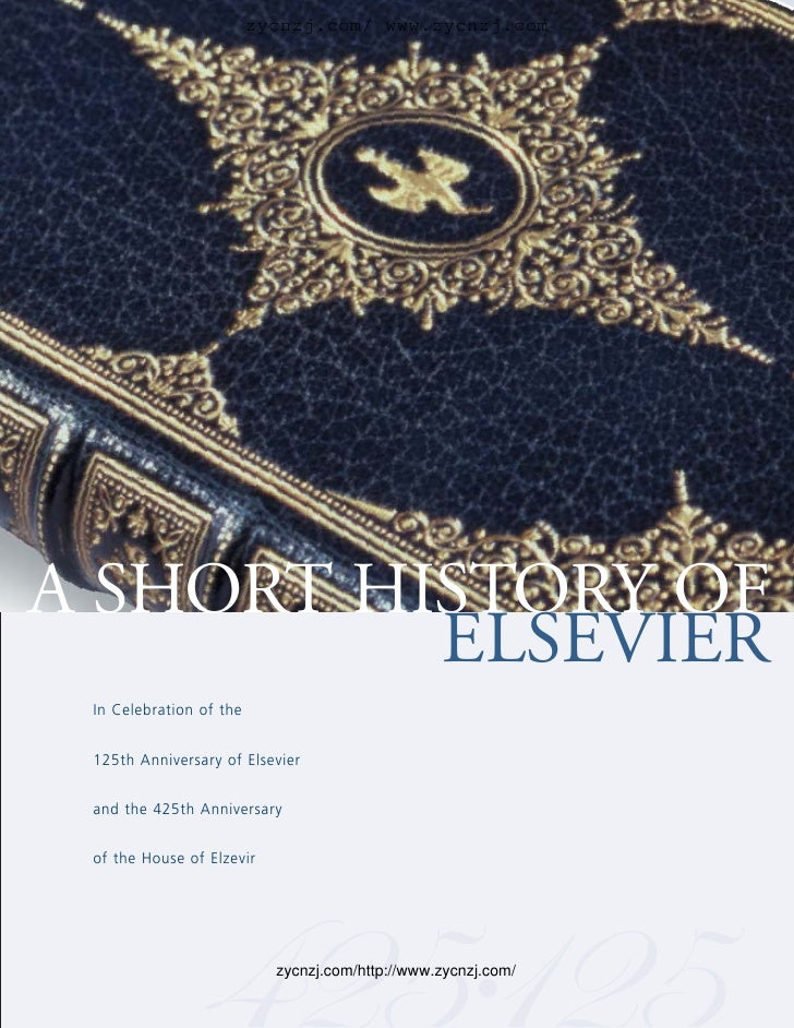 zycnzj.com/ www.zycnzj.com     A SHORT HISTORY OF           ELSEVIER  In Celebration of the    125th Anniversary of Elsevi...