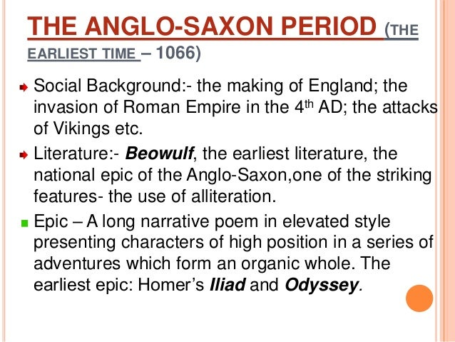 an overview of the anglo saxon period in the epic poem beowulf Anglo-saxon literature (or old among the most important works of this period is the poem beowulf, which has achieved national epic status in britain the anglo.
