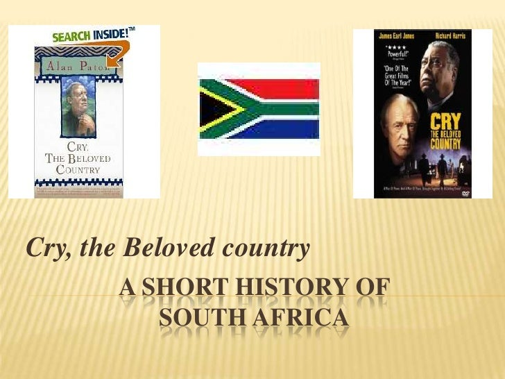 A short history ofsouth africa<br />Cry, the Beloved country<br />