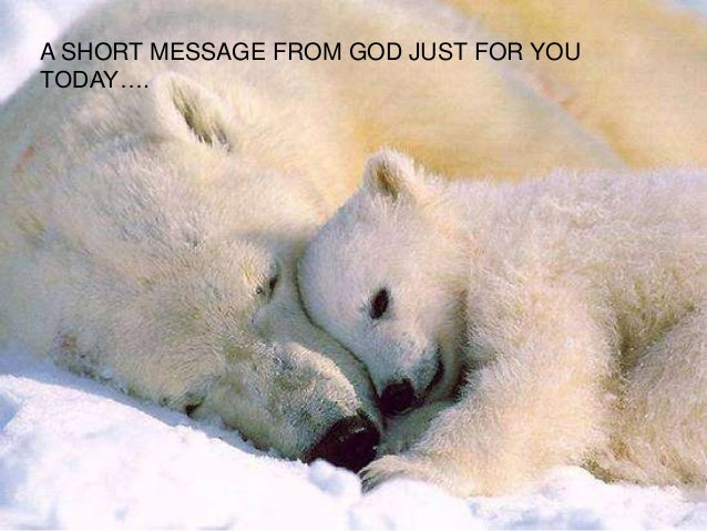 A SHORT MESSAGE FROM GOD JUST FOR YOU TODAY….