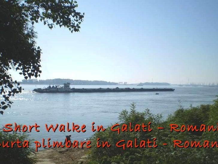 A short walk in galati   romania
