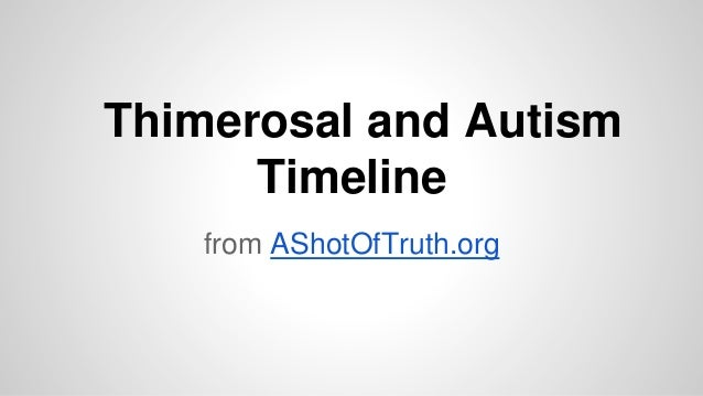 Thimerosal and Autism Timeline from AShotOfTruth.org