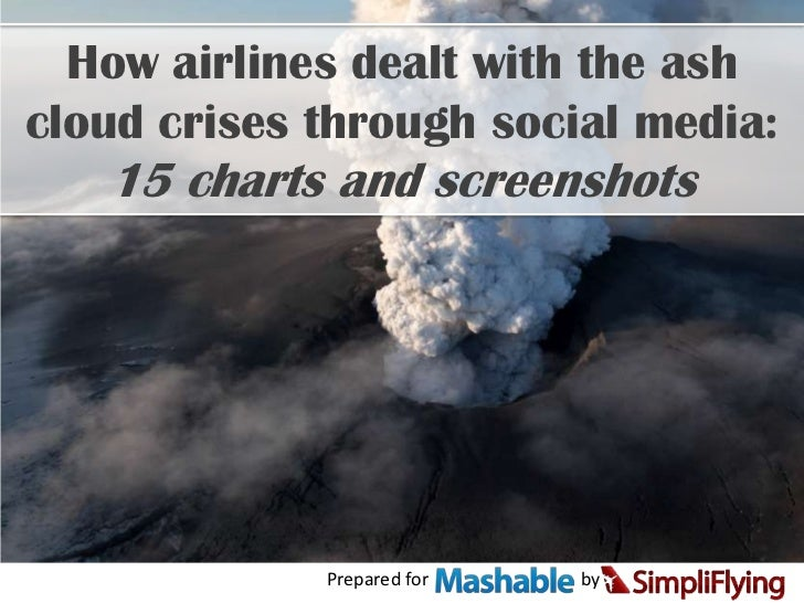 Prepared for                                 by<br />How airlines dealt with the ash cloud crises through social media: 15...