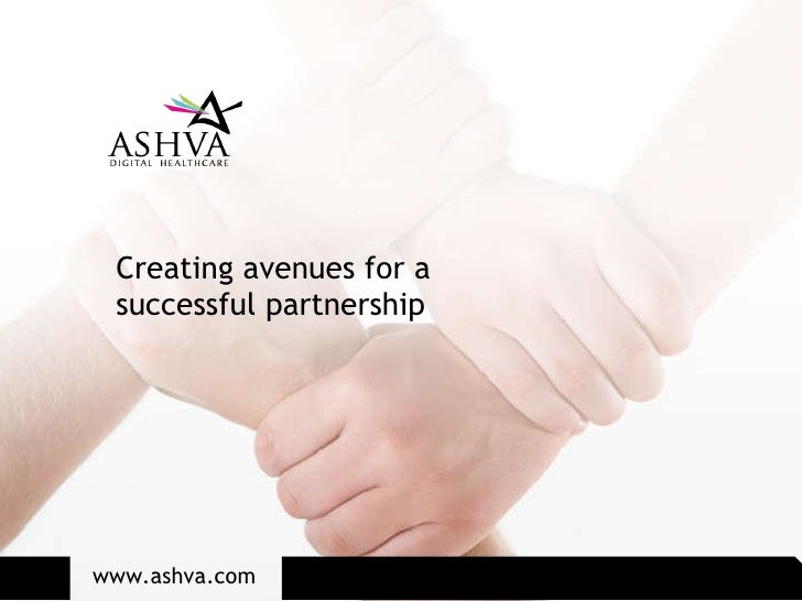 Creating avenues for a successful partnership www.ashva.com