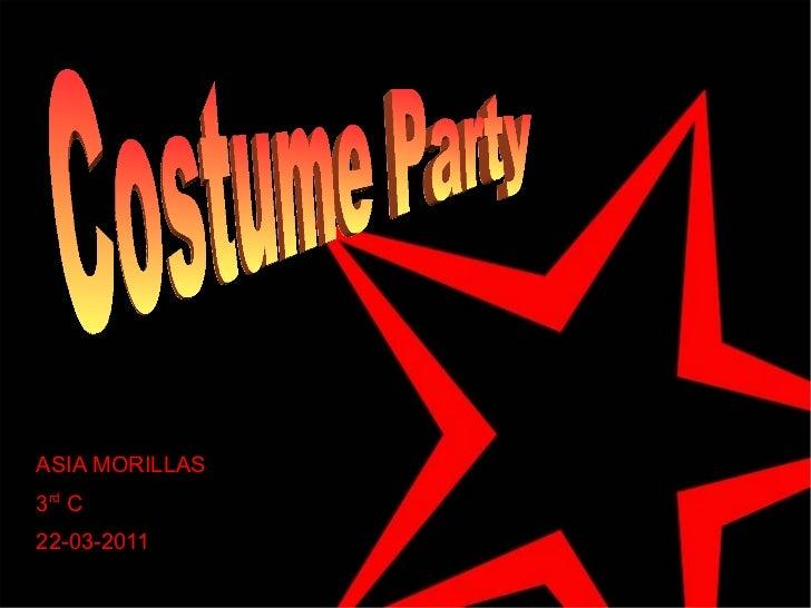 ASIA MORILLAS  3 rd  C 22-03-2011 Costume Party