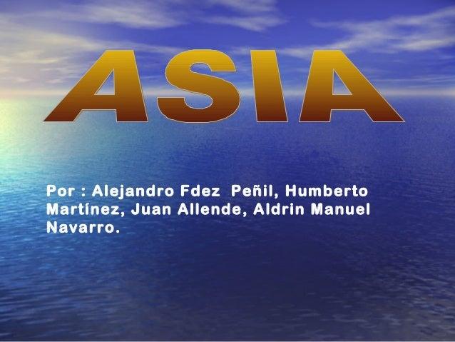 Por : Alejandro Fdez Peñil, Humberto  Martínez, Juan Allende, Aldrin Manuel  Navarro.