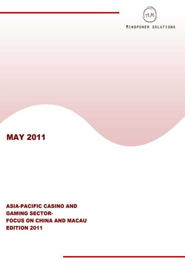 Asia Pacific Casino and Gaming Sector - Focus on China and Macau Edition 2011