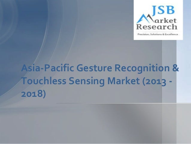 gesture recognition and touch less sensing market Touch-less sensing and gesture recognition technology enables the consumer to interact with a device and give electronic commands without the touching it.