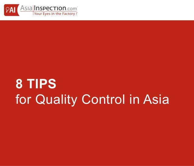 8 TIPS for Quality Control in Asia