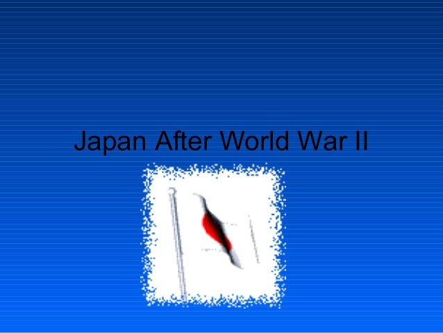 a overview of japan after world war two Chapter 23 world war ii: the war against japan  in world war ii, for the first time, the united states had to fight a war on two fronts though the central strategic principle governing allocation of resources to the two fronts provided for concentrating first on the defeat of the european axis, on the american side this principle was liberally interpreted, permitting conduct of an offensive.