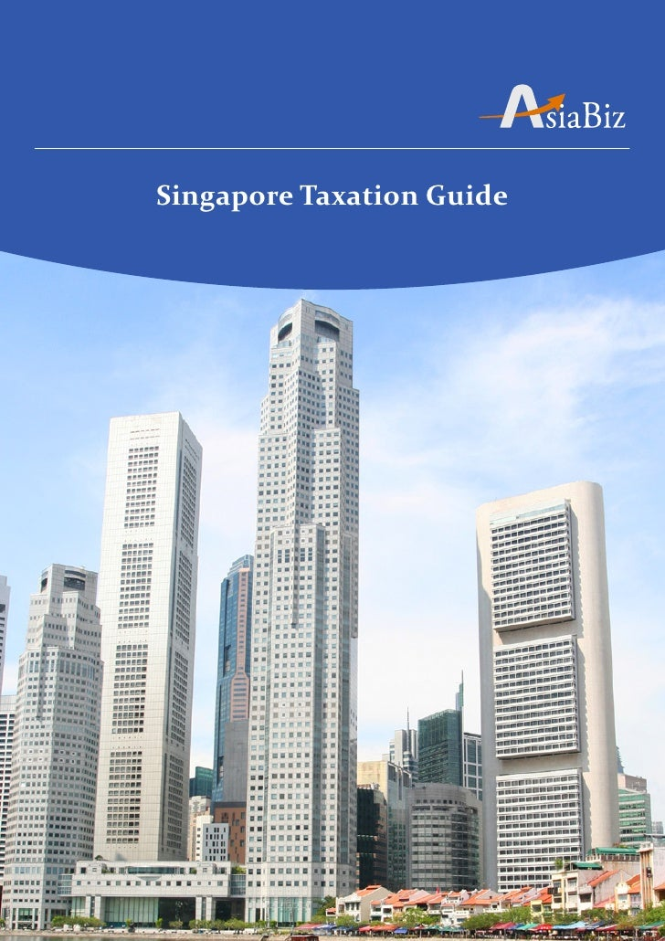 Asia biz   singapore taxation guide 2011