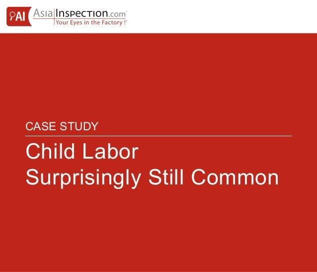 CASE STUDY Child Labor Surprisingly Still Common