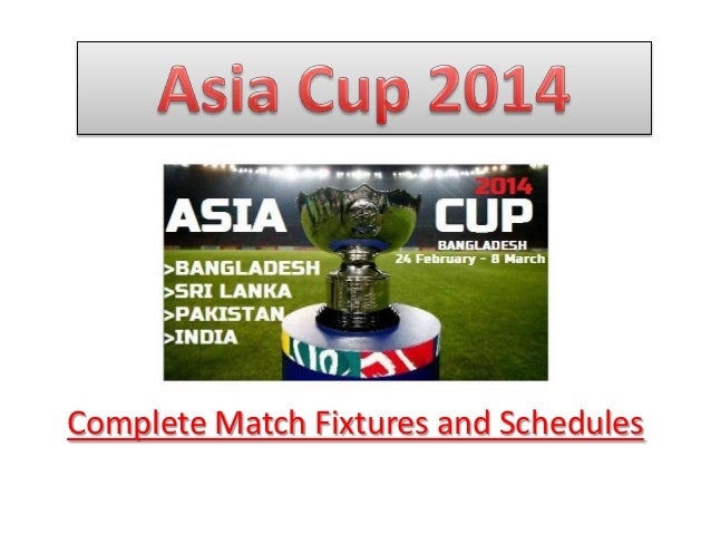 Asia Cup 2014 Match Fixtures and Schedules