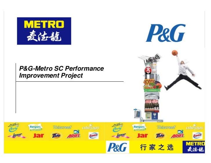 P&G-Metro SC Performance  Improvement Project     Member of METRO Group