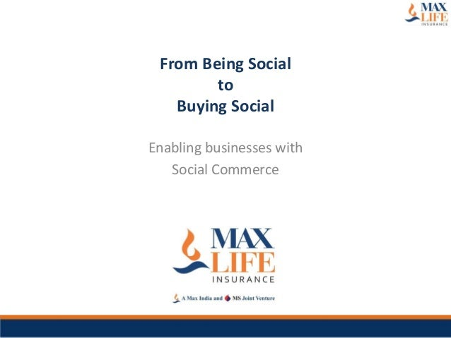 From Being Social to Buying Social Enabling businesses with Social Commerce