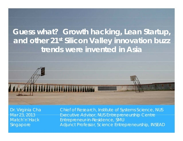 Guess what? Growth hacking, Lean Startup, and other 21st Silicon Valley innovation buzz                             y     ...