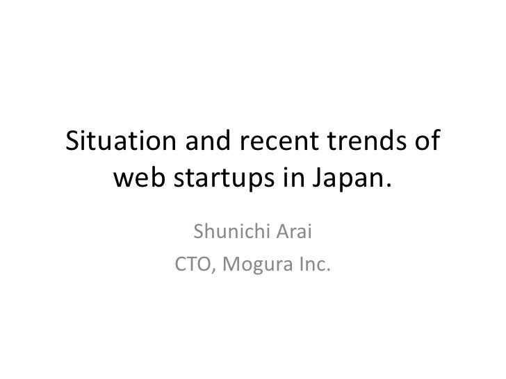 Situation and recent trends of web startups in Japan @ Asiajin Shanghai meetup