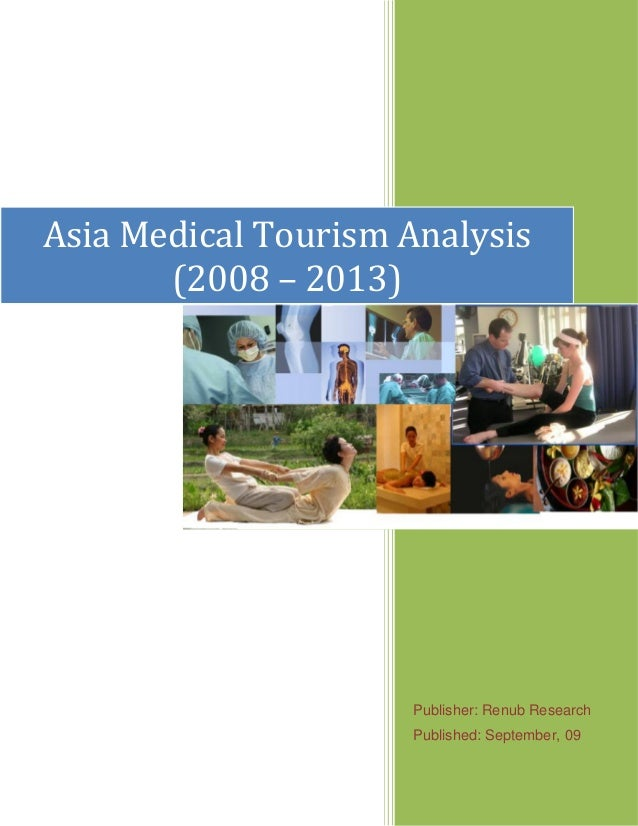 Asia medical tourism analysis (2008 – 2013)