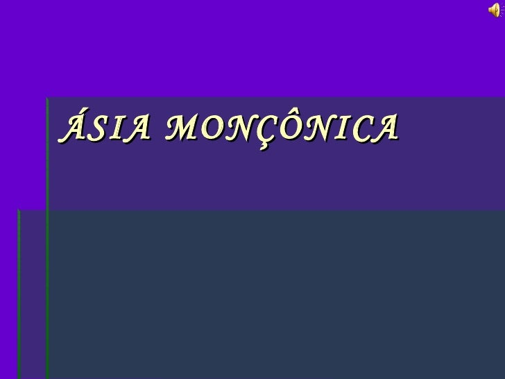 ÁSIA MONÇÔNICA