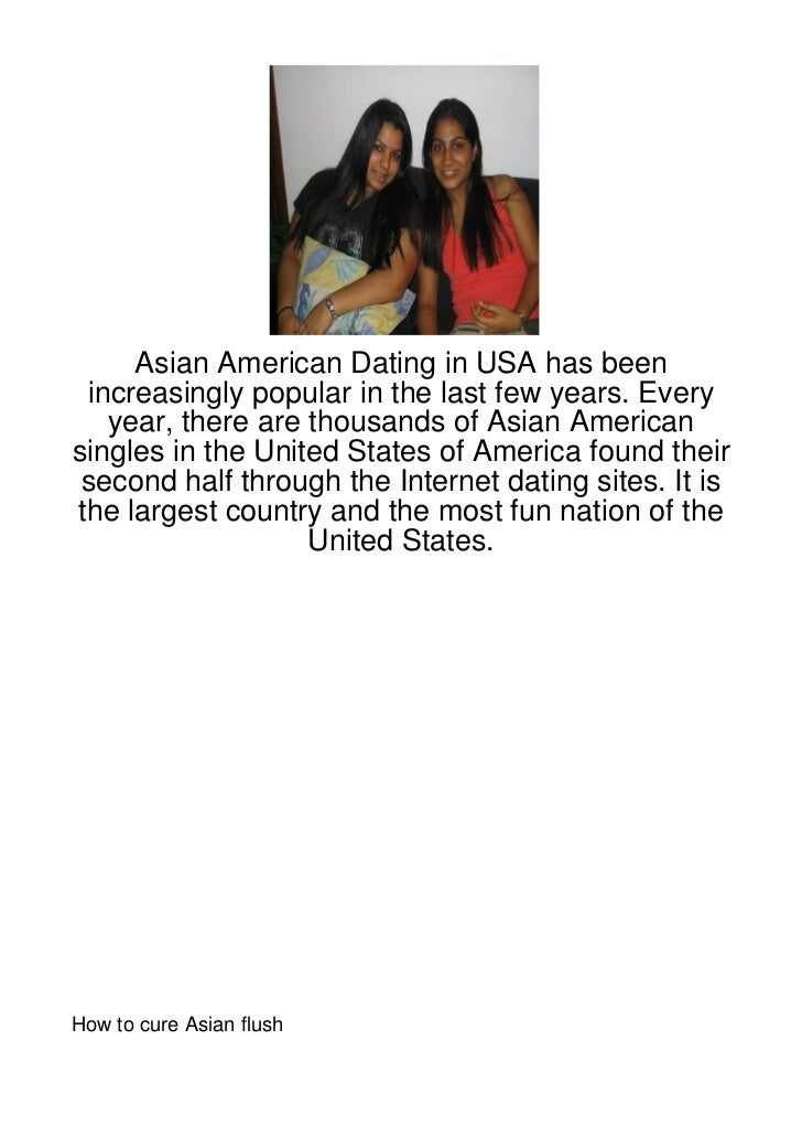 Asian American Dating in USA has been increasingly popular in the last few years. Every   year, there are thousands of Asi...