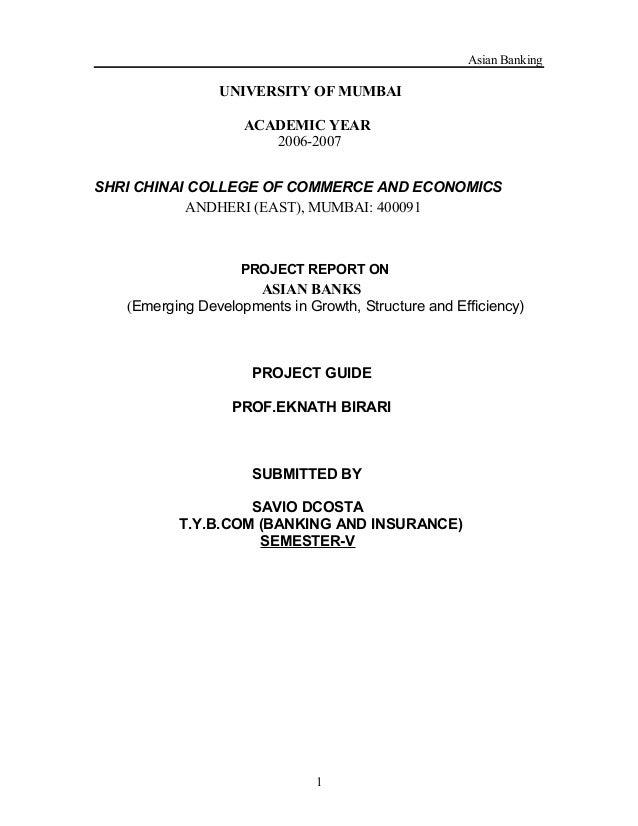 Asian Banking UNIVERSITY OF MUMBAI ACADEMIC YEAR 2006-2007 SHRI CHINAI COLLEGE OF COMMERCE AND ECONOMICS ANDHERI (EAST), M...