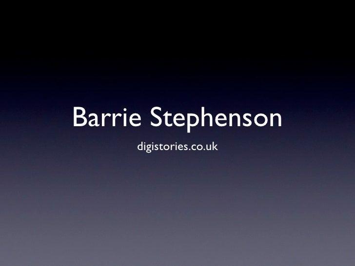 Barrie Stephenson      digistories.co.uk