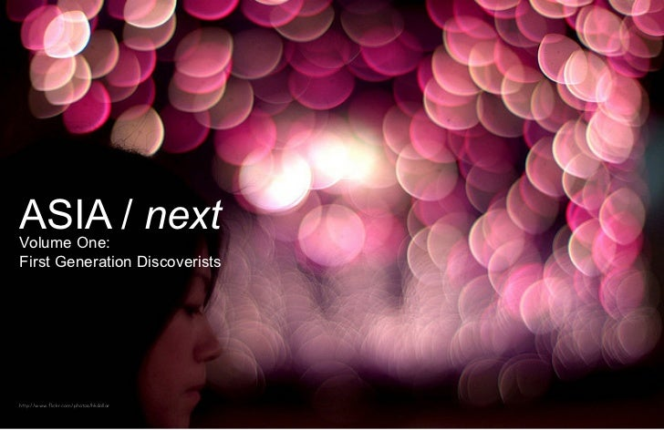 ASIA / nextVolume One:First Generation Discoveristshttp://www.flickr.com/photos/hkdollar
