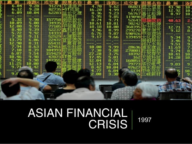 asian financial crisis 2 The paper explores the view that the asian currency and financial crises in 1997   69 95 economic recovery in east asia and the world economy in 1999 71 2.