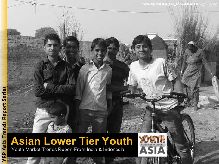 Asian Lower Tier Youth Photo by Balster_the_rocketman through Flickr Youth Market Trends Report From India & Indonesia YRP...