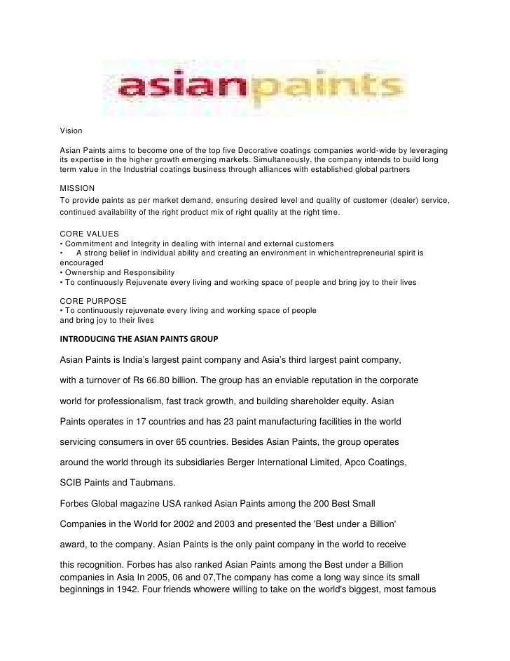 Vision<br />Asian Paints aims to become one of the top five Decorative coatings companies world-wide by leveraging its exp...