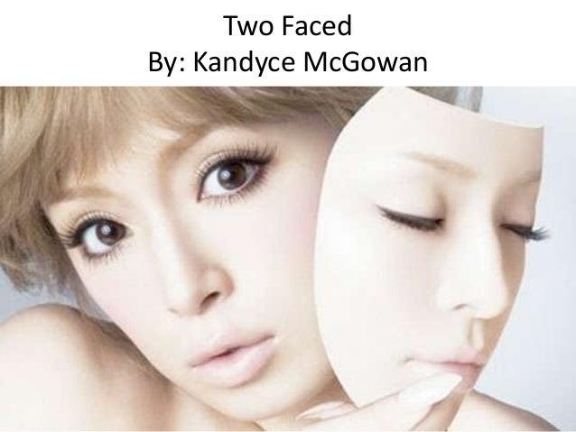 Two FacedBy: Kandyce McGowan