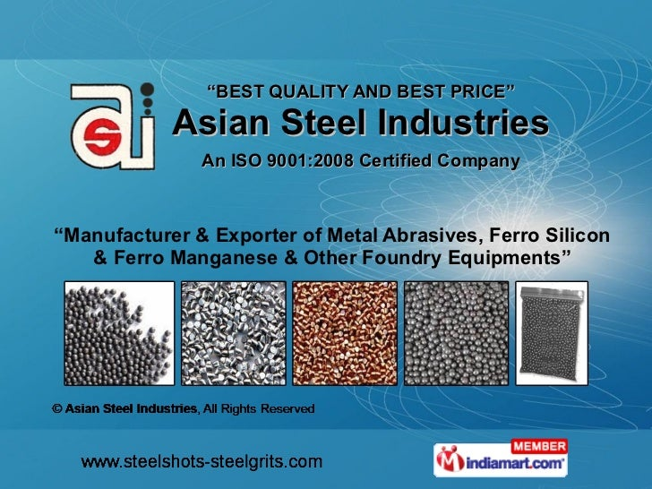 """"""" BEST QUALITY AND BEST PRICE """" Asian Steel Industries An ISO 9001:2008 Certified Company """" Manufacturer & Exporter of Met..."""