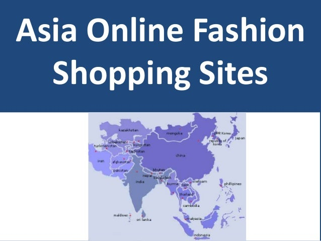 Asia online fashion shopping sites for What are some online shopping sites