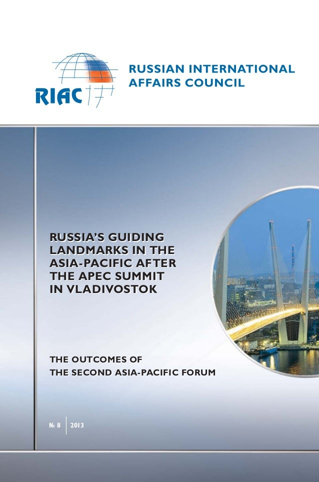 RUSSIA'S GUIDINGLANDMARKS IN THEASIA-PACIFIC AFTERTHE APEC SUMMITIN VLADIVOSTOKTHE OUTCOMES OFTHE SECOND ASIA-PACIFIC FORU...