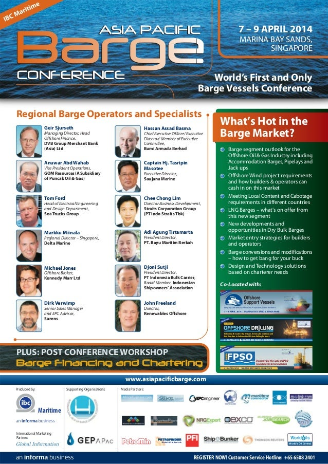 ASIA PACIFIC CONFERENCE  7 – 9 APRIL 2014 MARINA BAY SANDS, SINGAPORE  World's First and Only Barge Vessels Conference  Re...