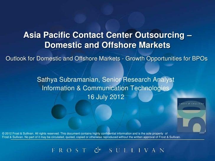 Asiapacificcontactcenteroutsourcing domesticandoffshoremarkets-120718223037-phpapp01