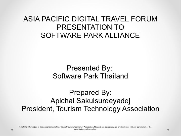 ASIA PACIFIC DIGITAL TRAVEL FORUM            PRESENTATION TO         SOFTWARE PARK ALLIANCE                               ...