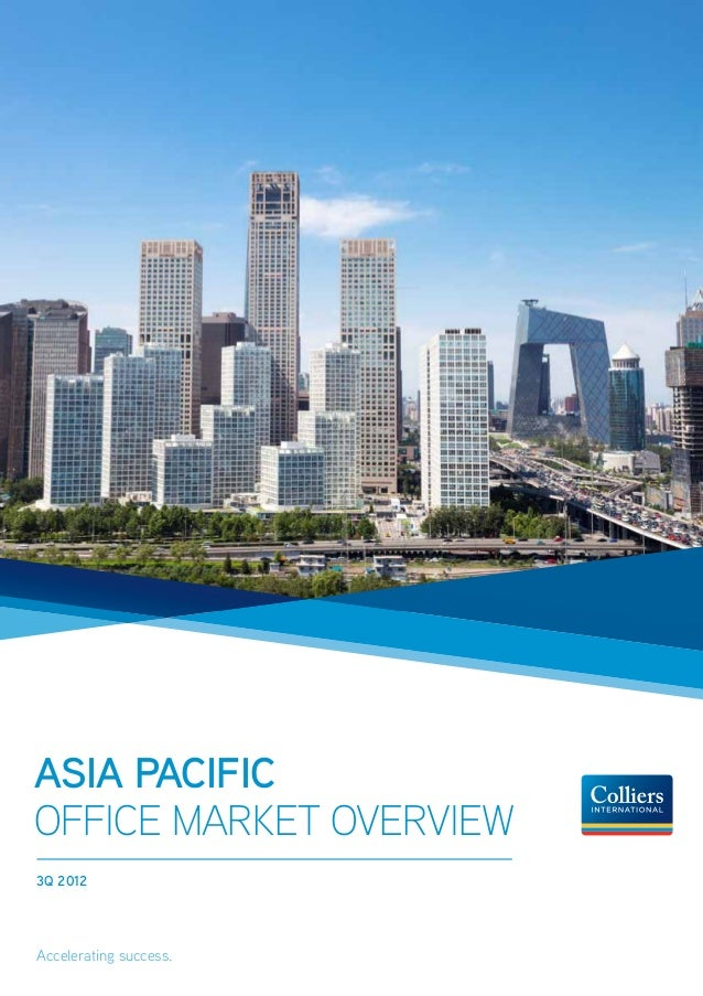 Asia PacificOffice Market Overview3Q 2012Accelerating success.