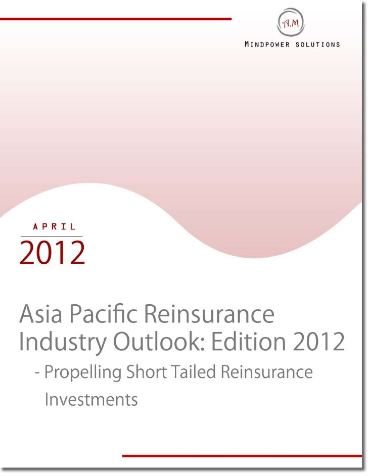 Asia pacific reinsurance market outlook edition 2012 sample report