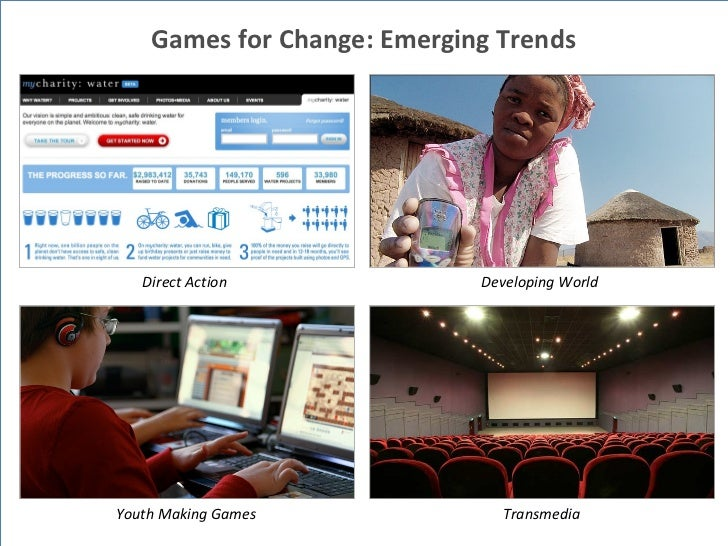 Direct Action Developing World Transmedia Youth Making Games Games for Change: Emerging Trends