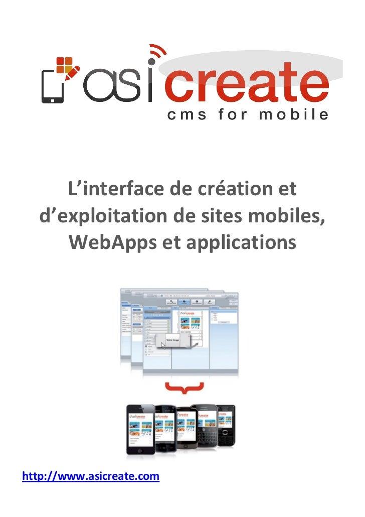 L'interface de création et   d'exploitation de sites mobiles,      WebApps et applicationshttp://www.asicreate.com
