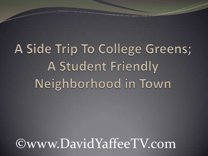 A Side Trip To College Greens; A Student Friendly Neighborhood in Town<br />©www.DavidYaffeeTV.com<br />