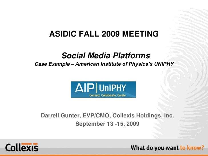 ASIDIC FALL Meeting 2009 Darrell W. Gunter
