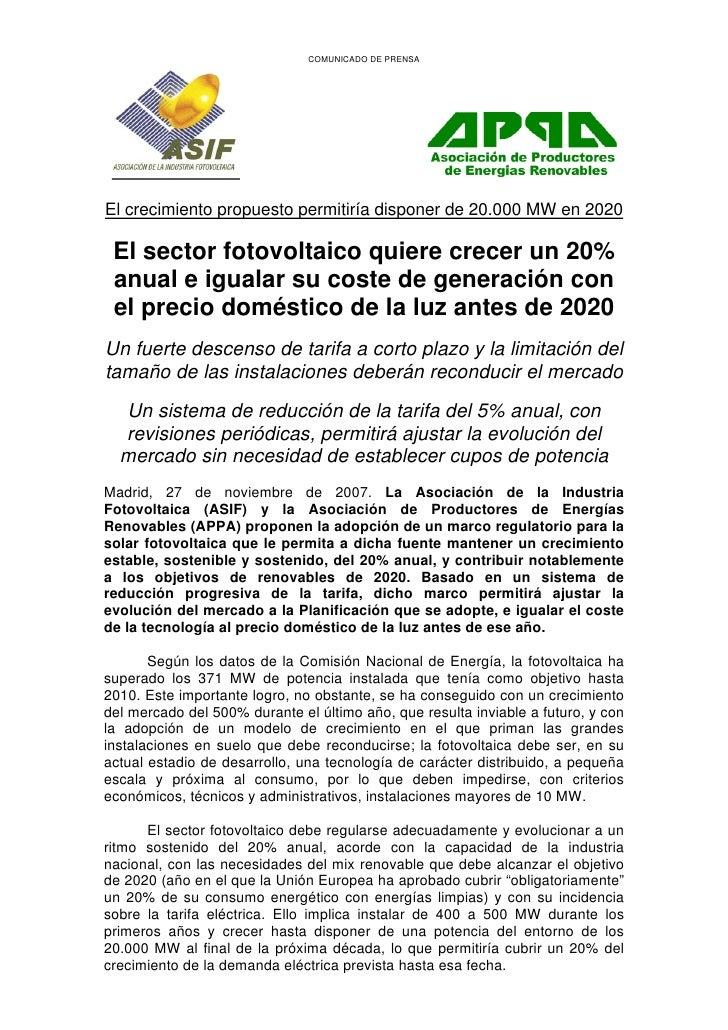 COMUNICADO DE PRENSA     El crecimiento propuesto permitiría disponer de 20.000 MW en 2020   El sector fotovoltaico quiere...