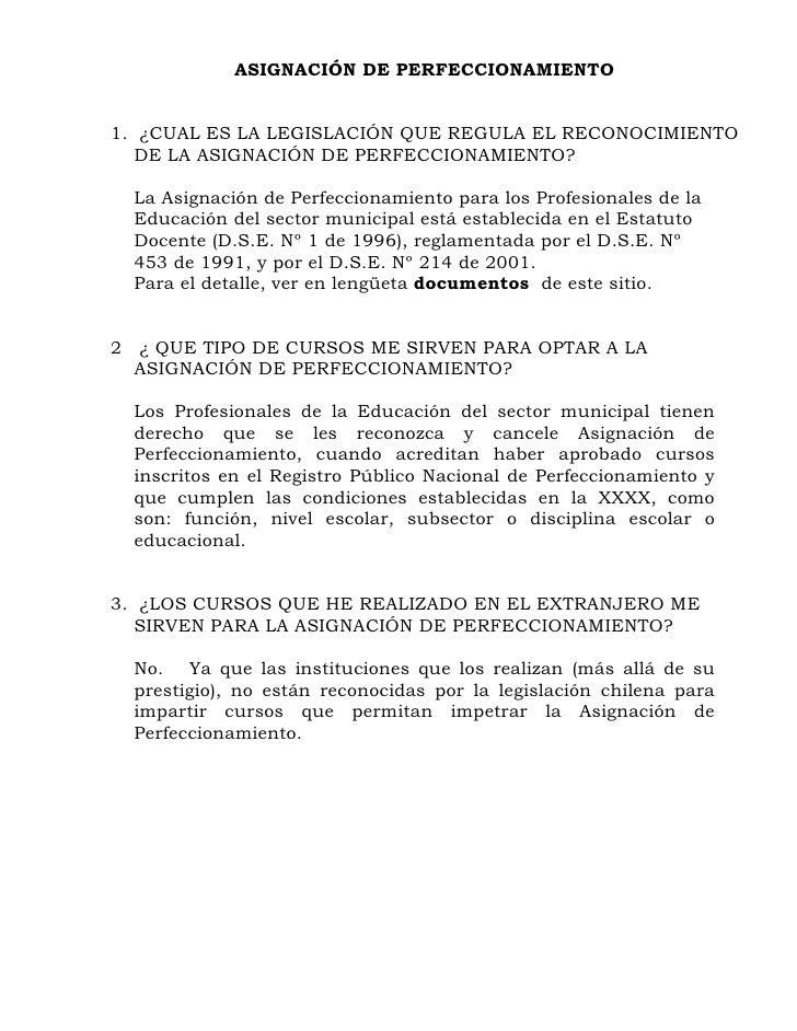 ASIGNACIÓN DE PERFECCIONAMIENTO1. ¿CUAL ES LA LEGISLACIÓN QUE REGULA EL RECONOCIMIENTO   DE LA ASIGNACIÓN DE PERFECCIONAMI...