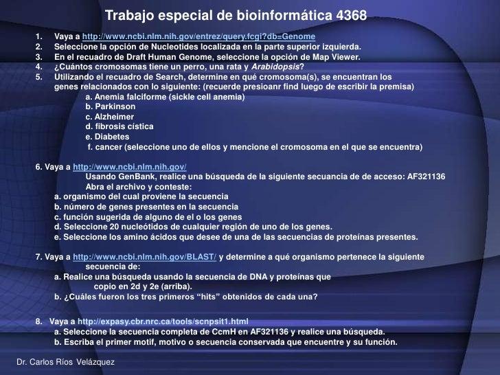 Trabajo especial de bioinformática 4368<br />Vaya a http://www.ncbi.nlm.nih.gov/entrez/query.fcgi?db=Genome<br />Seleccion...